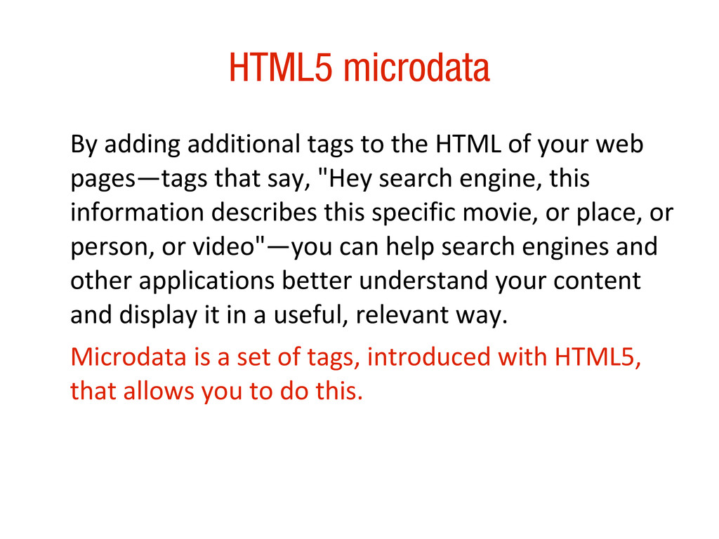 10/31/12 HTML5 microdata By adding additional t...