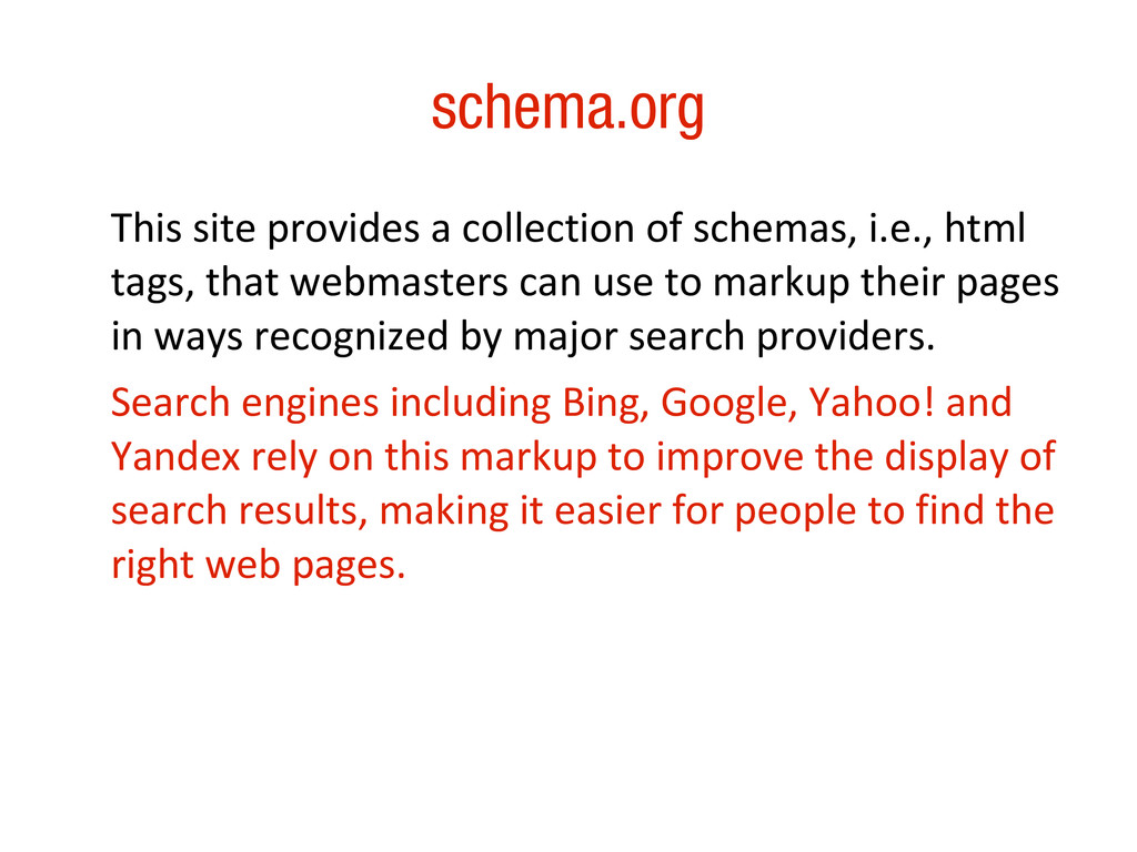 10/31/12 schema.org This site provides a collec...