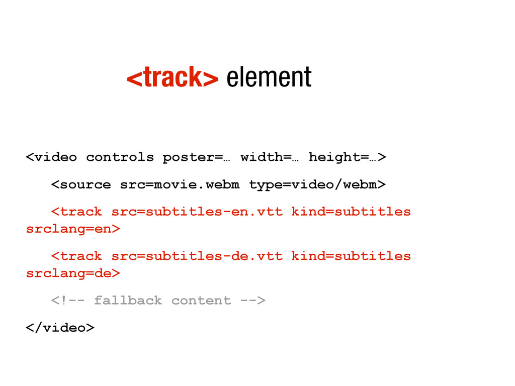 <track> element <video controls poster=… width=...
