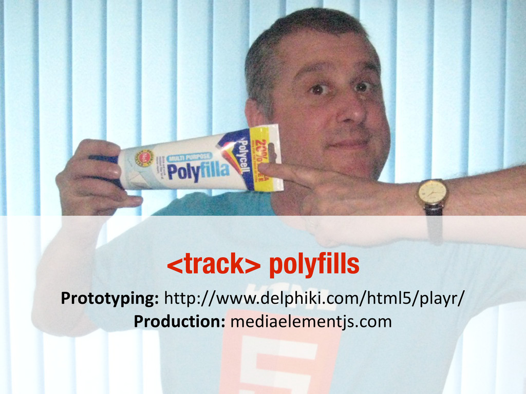 10/31/12 <track> polyfills Prototyping: http://...