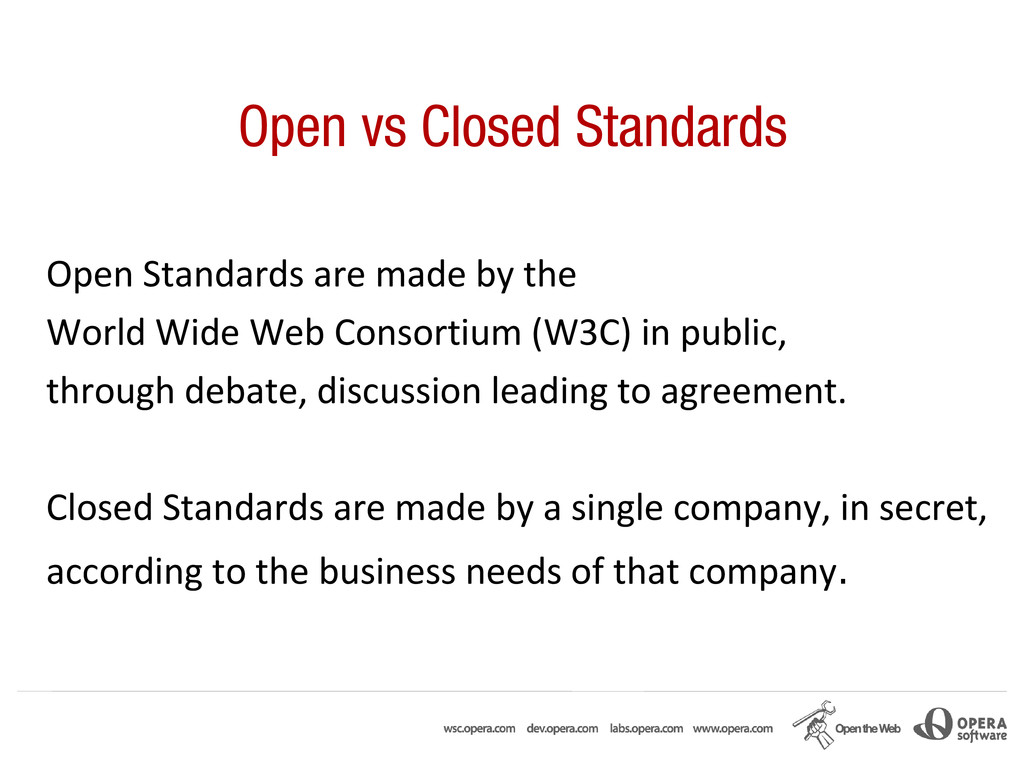 Open vs Closed Standards Open Standards are mad...