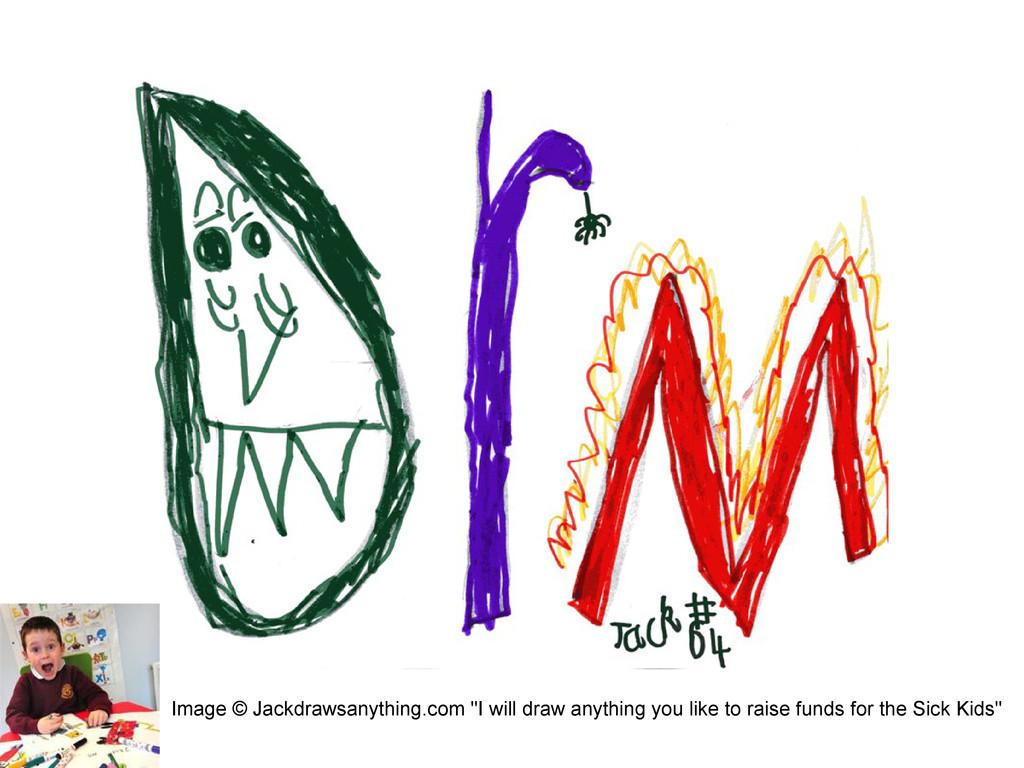 "Image © Jackdrawsanything.com ""I will draw anyt..."