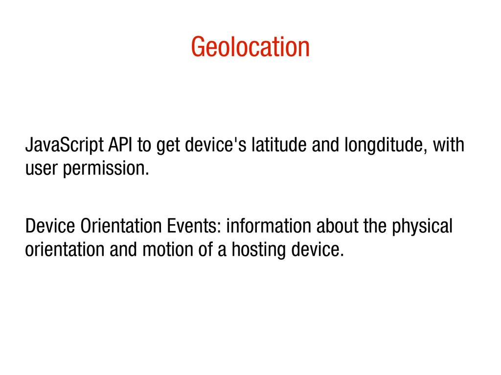 10/31/12 Geolocation JavaScript API to get devi...