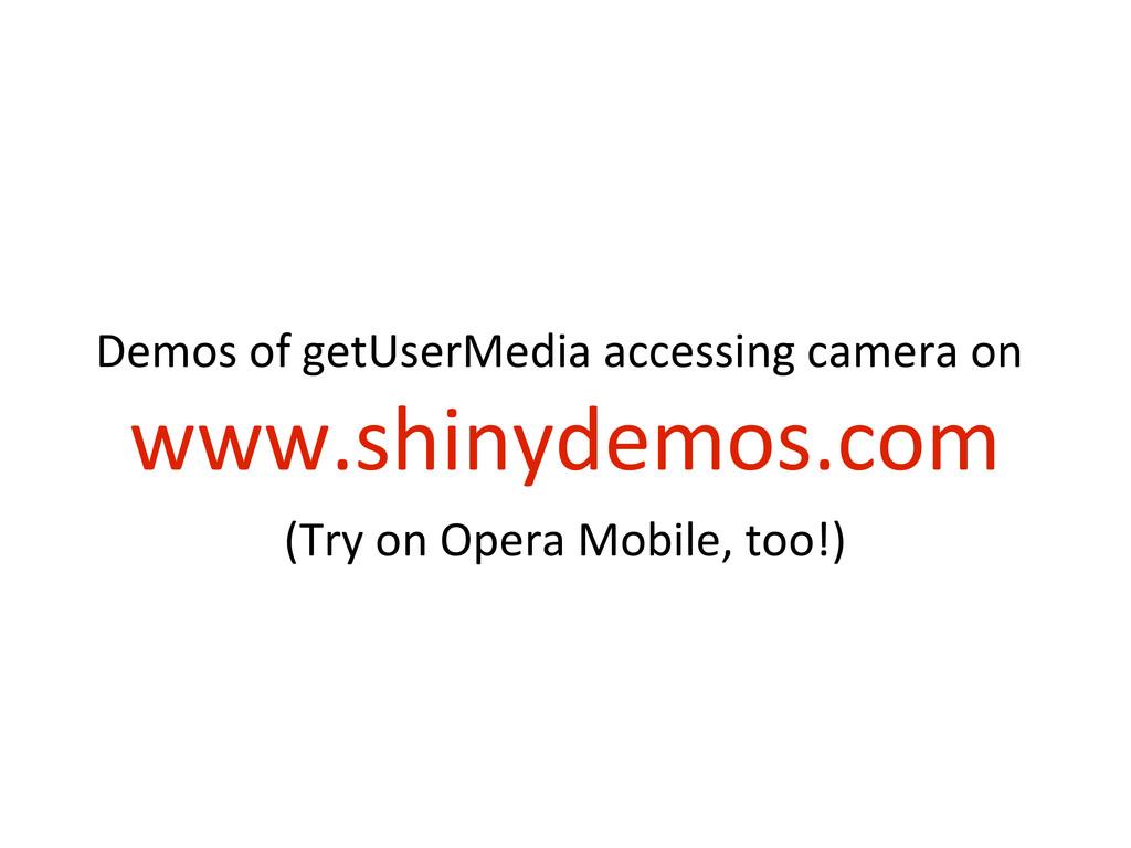 10/31/12 Demos of getUserMedia accessing camera...