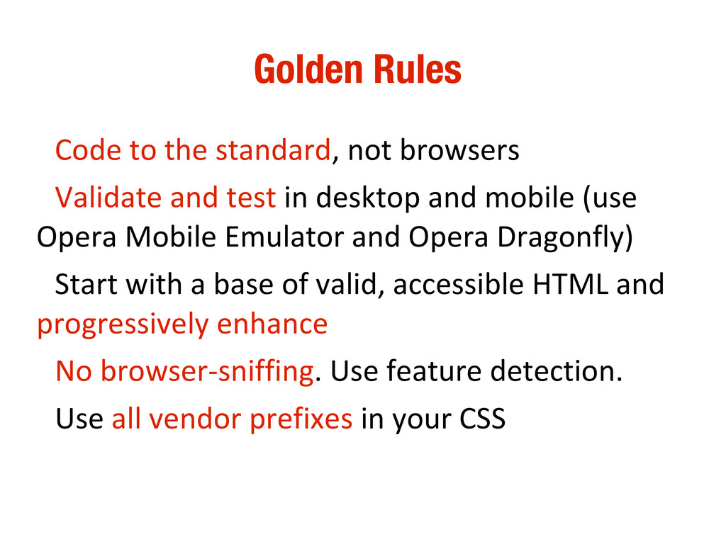 10/31/12 Golden Rules • Code to the standard, n...