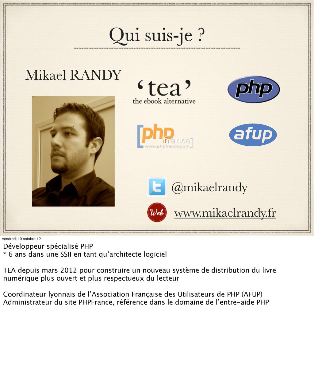 Qui suis-je ? Mikael RANDY @mikaelrandy www.mik...