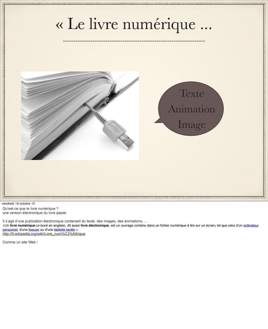 « Le livre numérique ... Texte Image Animation ...
