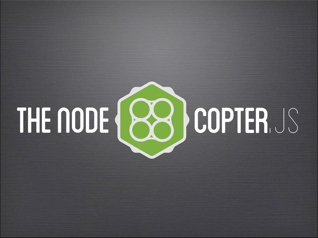 THE NODE COPTER.JS
