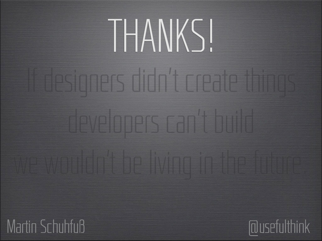 If designers didn't create things developers ca...