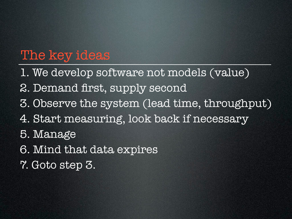 The key ideas 1. We develop software not models...