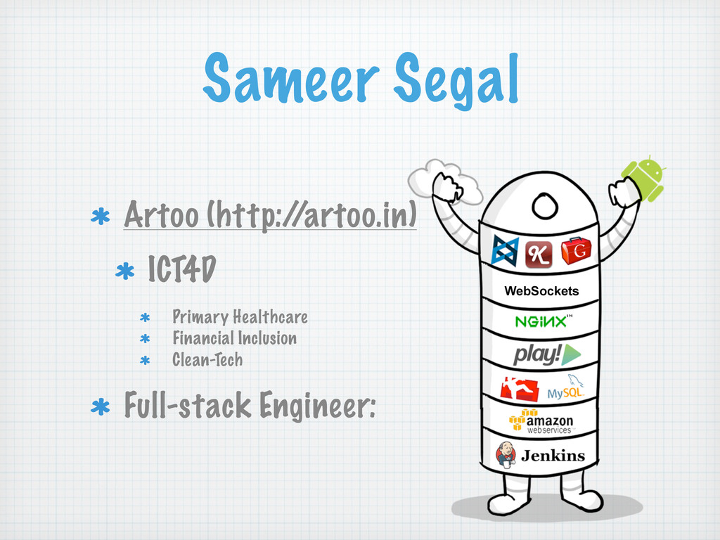 Sameer Segal Artoo (http:/ /artoo.in) ICT4D Pri...