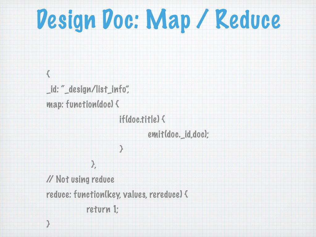 "Design Doc: Map / Reduce { _id: ""_design/list_i..."