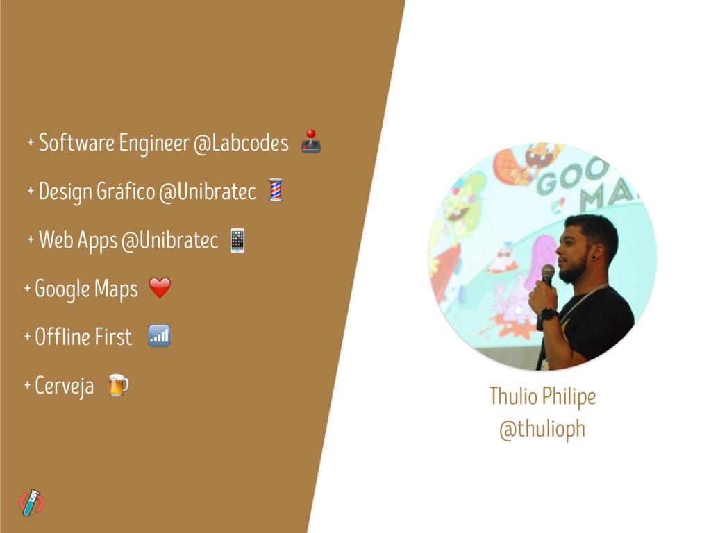 + Software Engineer @Labcodes + Design Gráfico ...