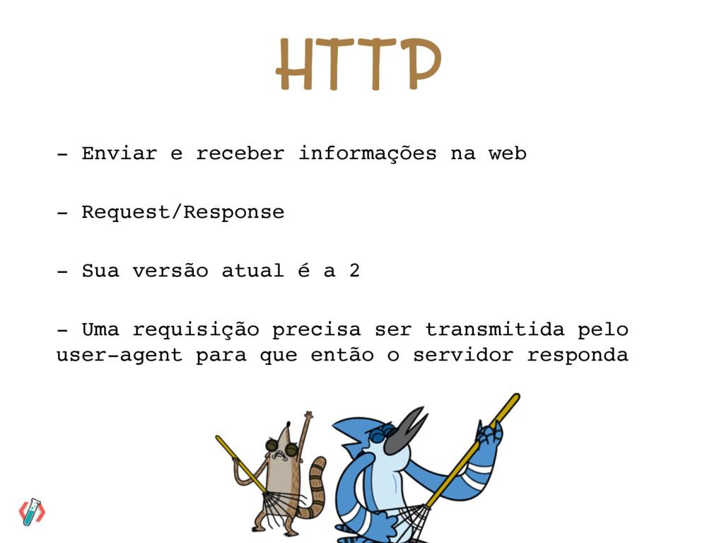 H T T P - Enviar e receber informações na web -...