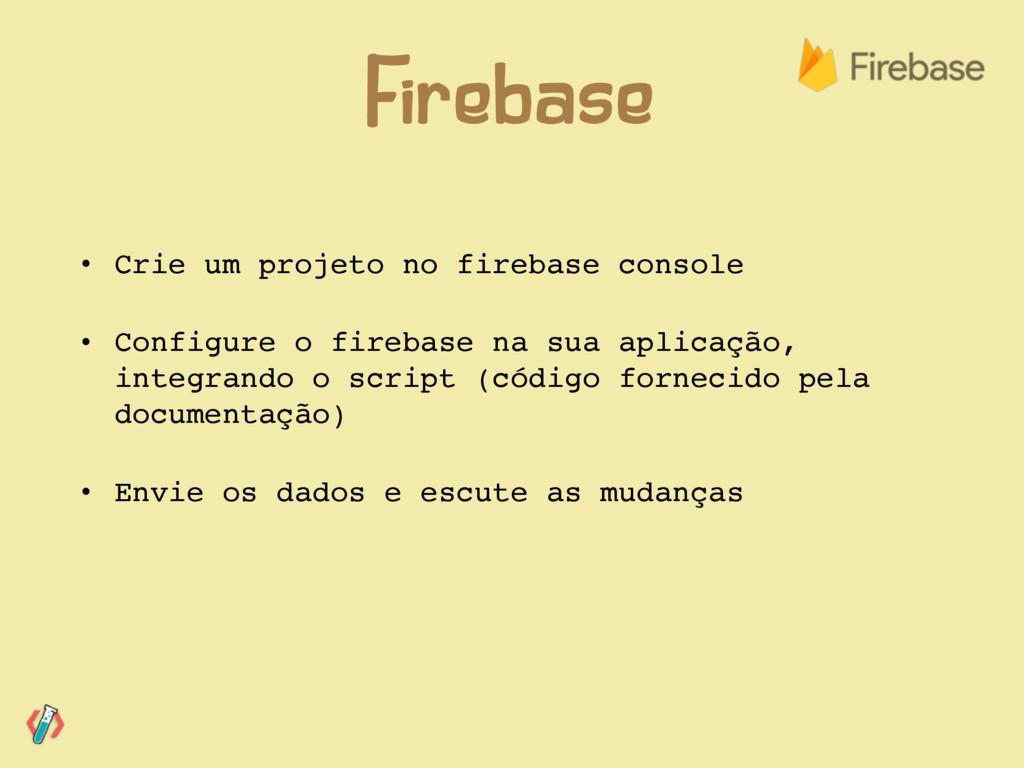 • Crie um projeto no firebase console • Configu...