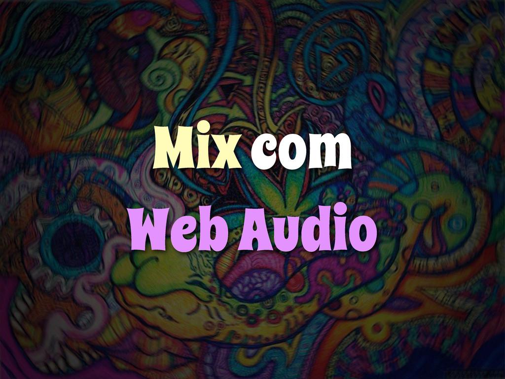 Mix com Web Audio