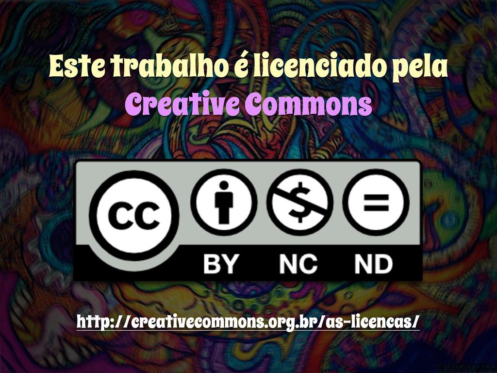 Este trabalho é licenciado pela Creative Common...