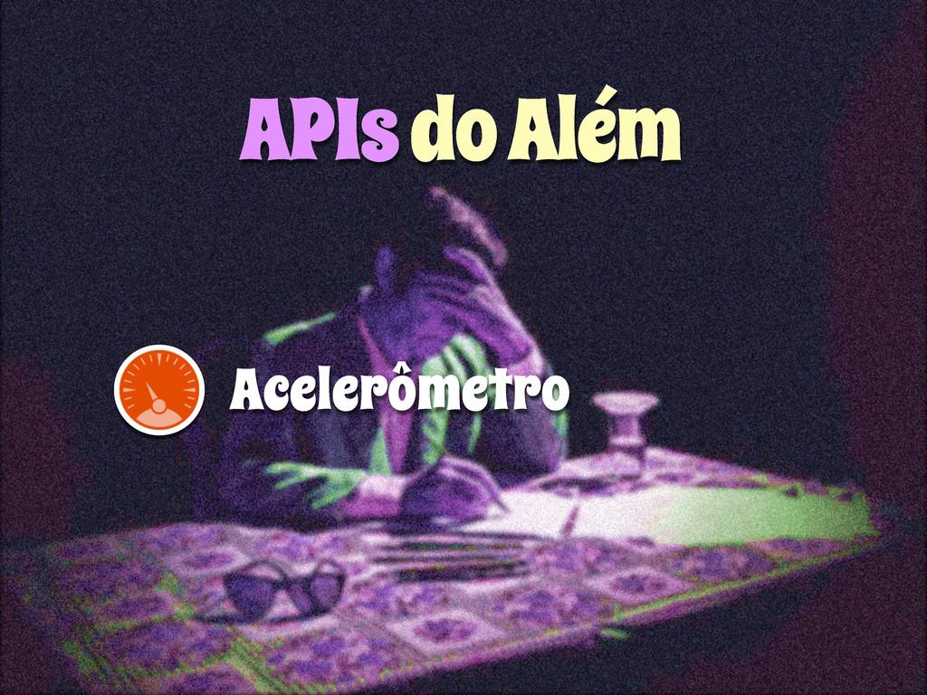 APIs do Além Acelerômetro