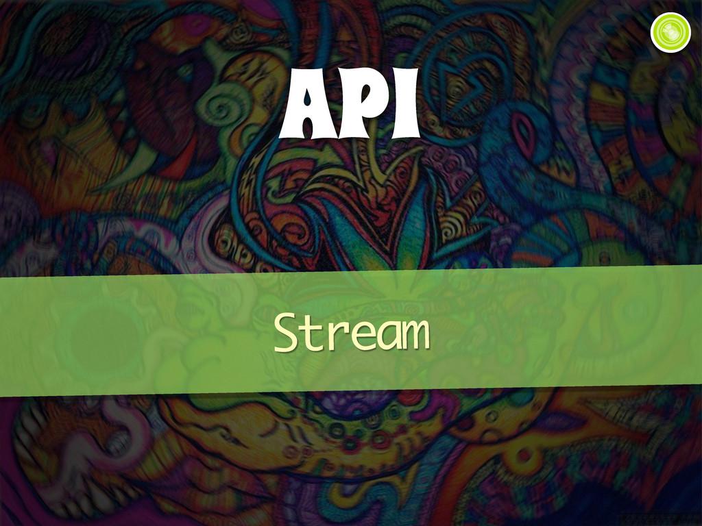 API Stream
