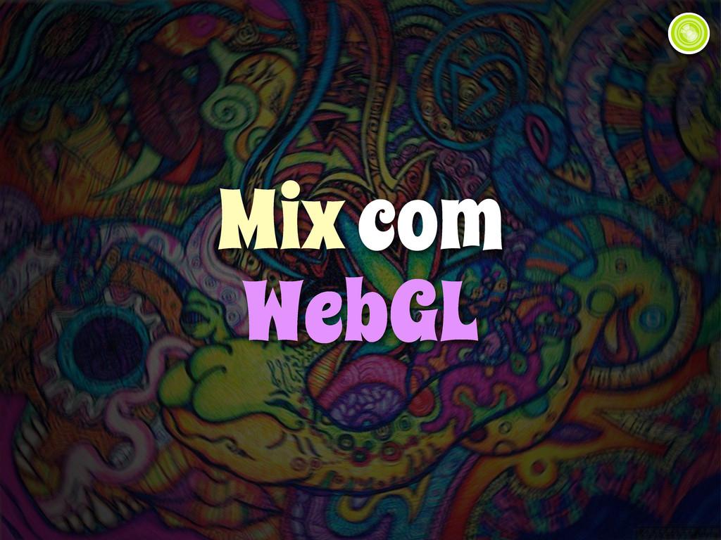 Mix com WebGL