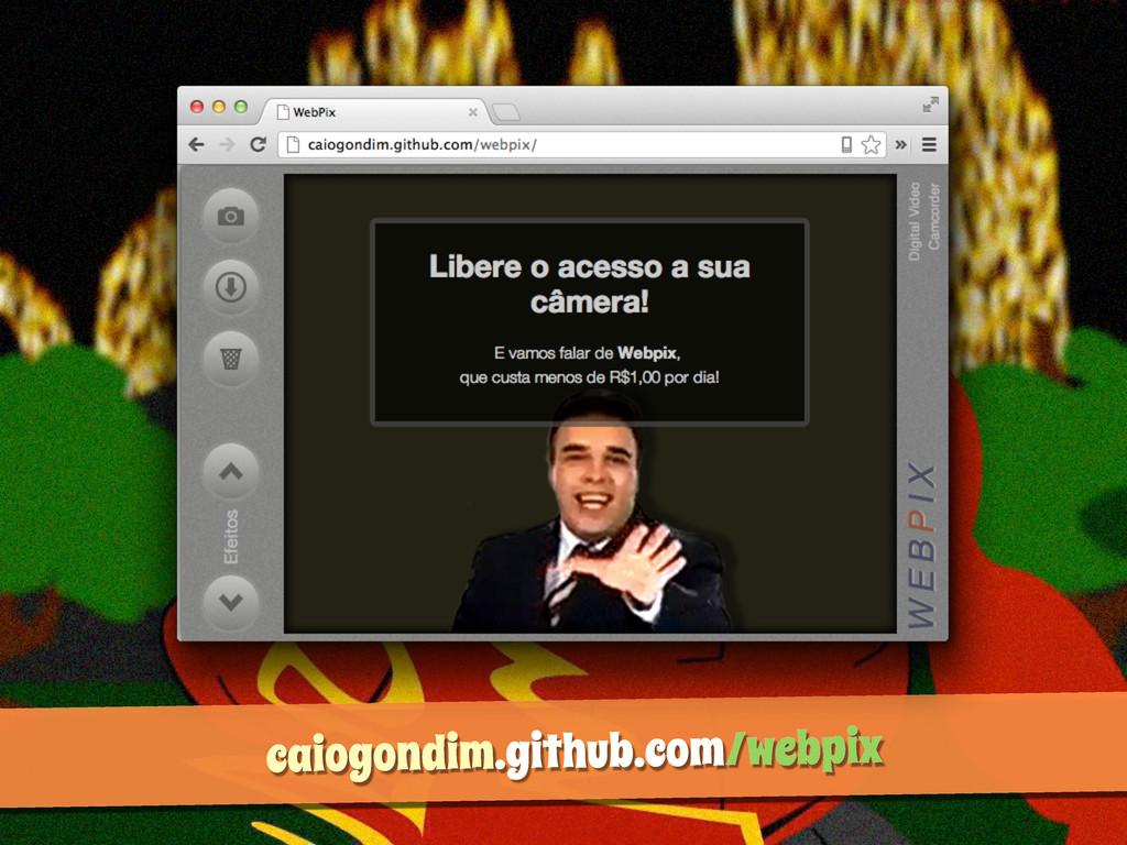 caiogondim.github.com/webpix