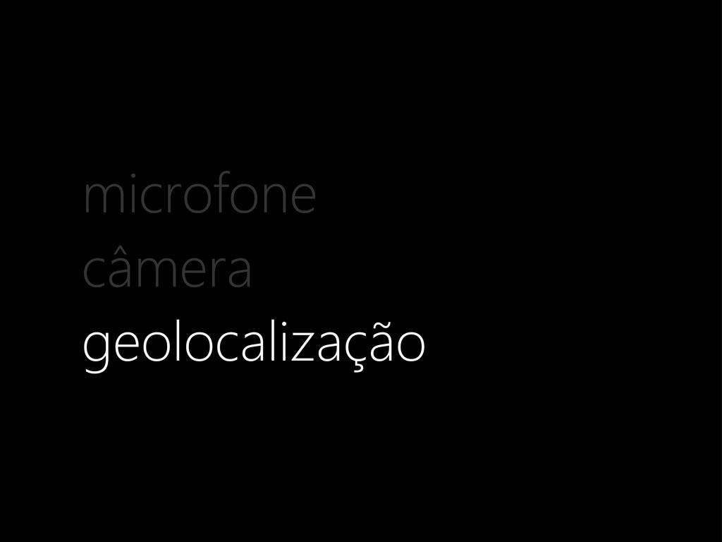 geolocalização microfone câmera