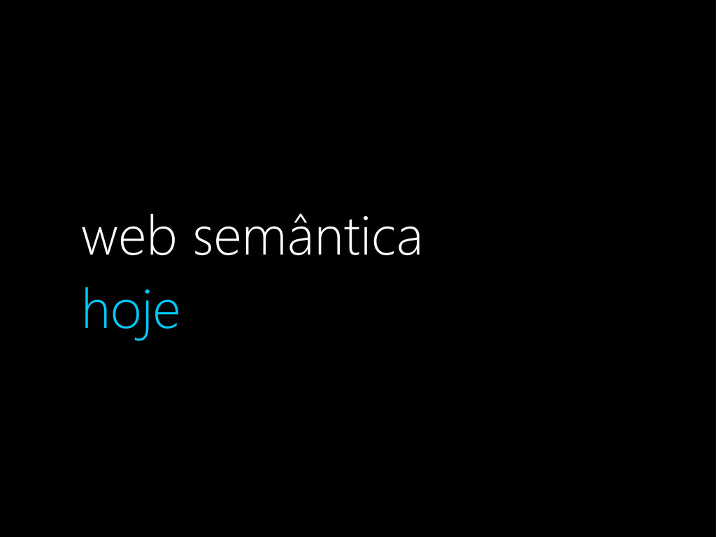 web semântica hoje