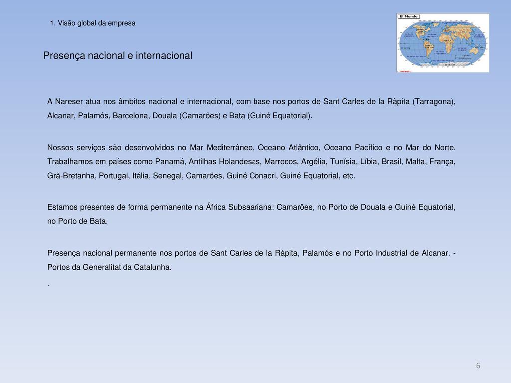 Presença nacional e internacional 6 A Nareser a...