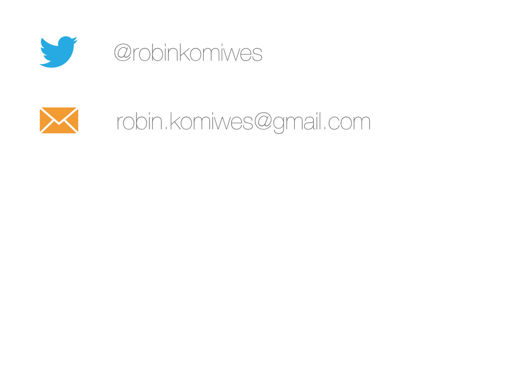 @robinkomiwes robin.komiwes@gmail.com