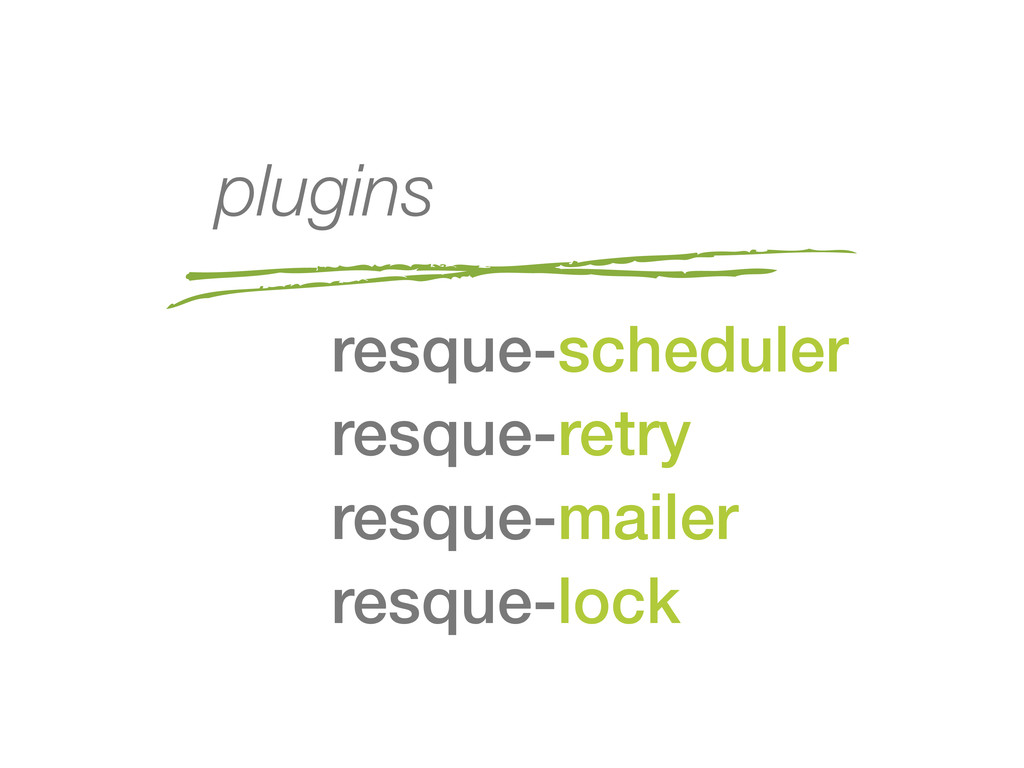 plugins resque-scheduler resque-retry resque-ma...
