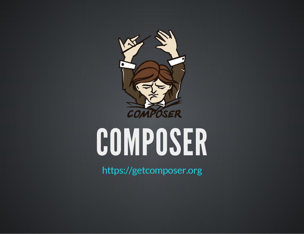 COMPOSER https://getcomposer.org