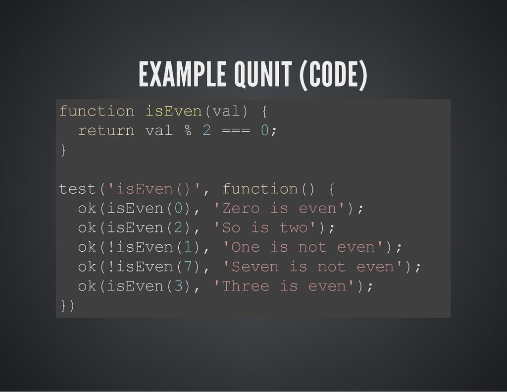 EXAMPLE QUNIT (CODE) f u n c t i o n i s E v e ...