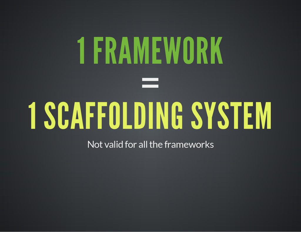 1 FRAMEWORK = 1 SCAFFOLDING SYSTEM Not valid fo...