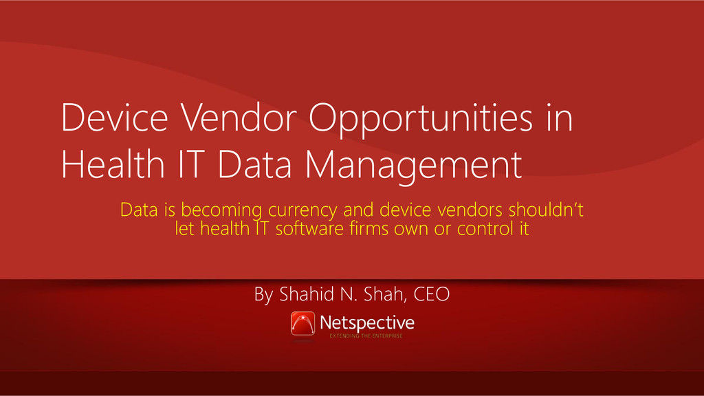 Device Vendor Opportunities in Health IT Data M...