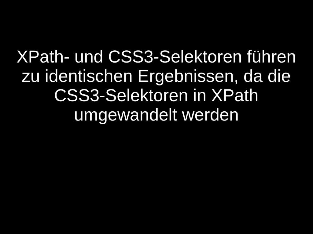 XPath- und CSS3-Selektoren führen zu identische...