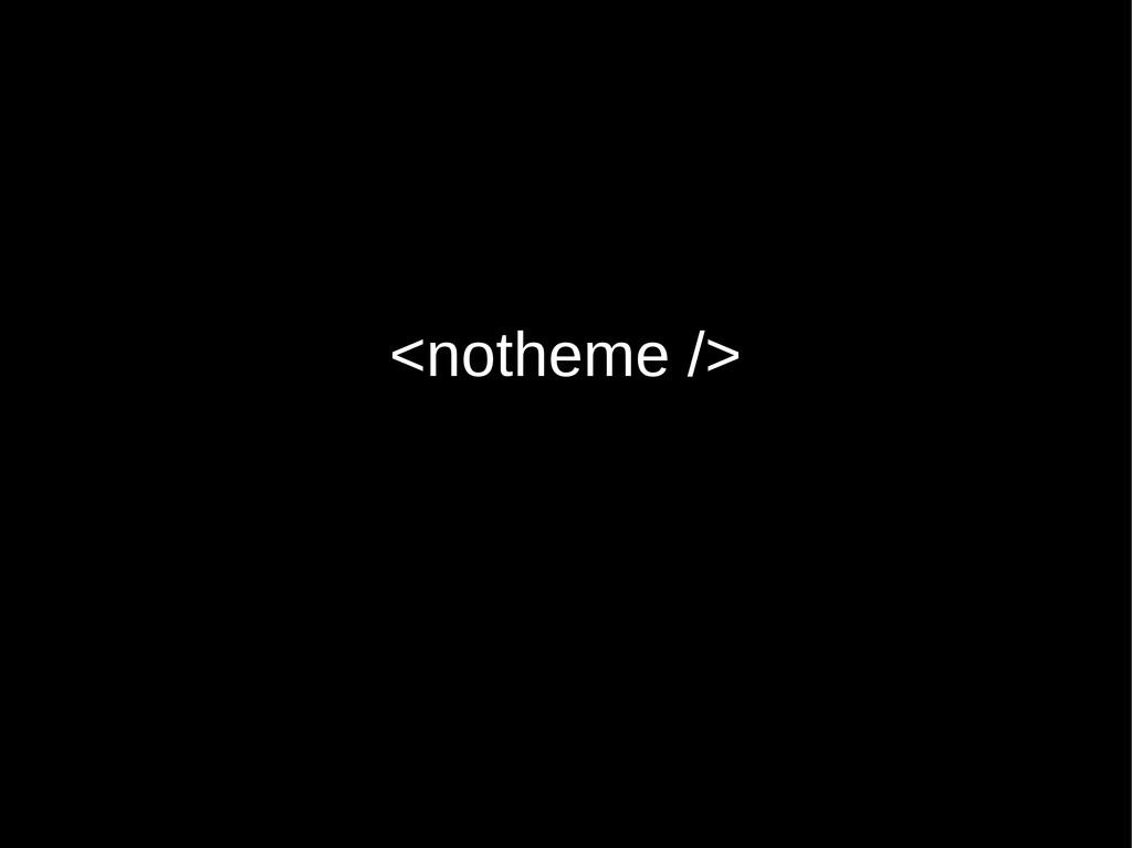 <notheme />