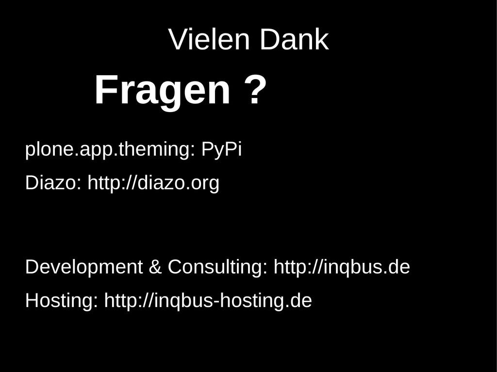 Vielen Dank Fragen ? plone.app.theming: PyPi Di...