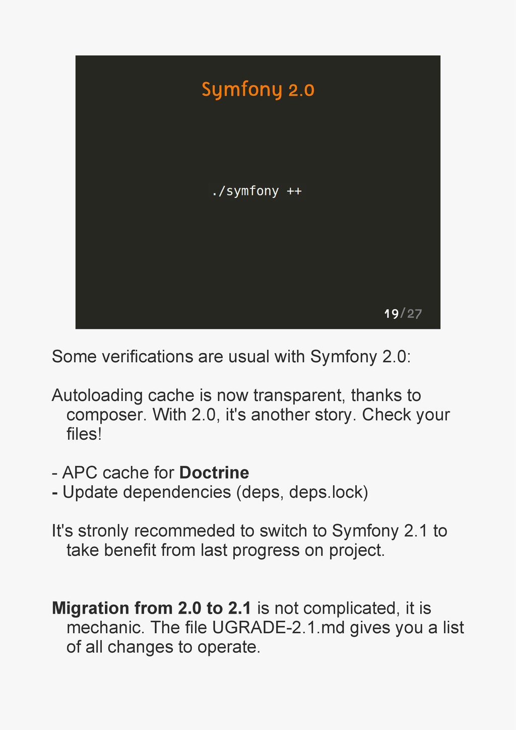 19/27 Symfony 2.0 Some verifications are usual ...
