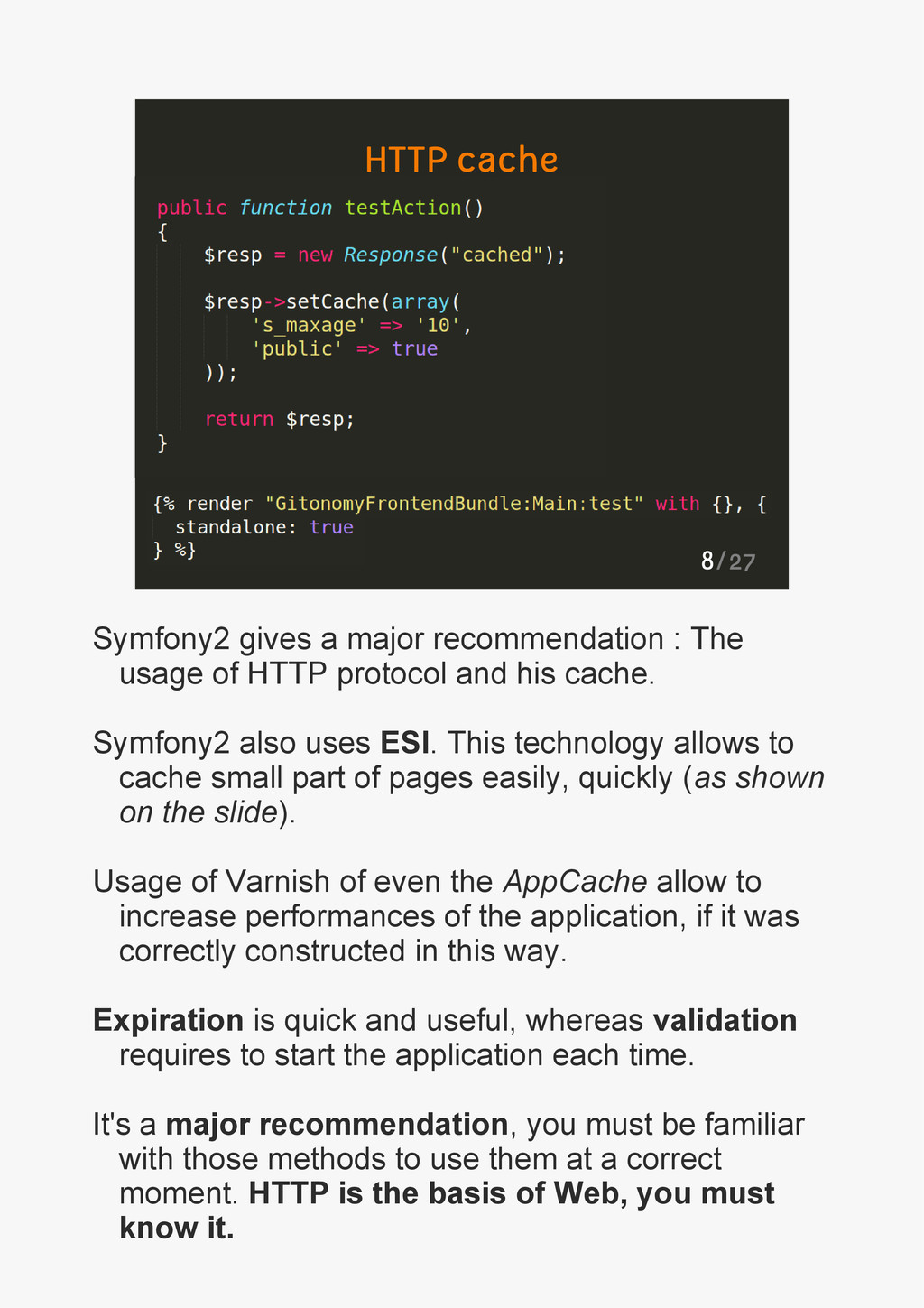 8/27 HTTP cache Symfony2 gives a major recommen...
