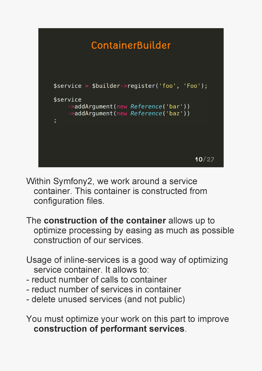 10/27 ContainerBuilder Within Symfony2, we work...
