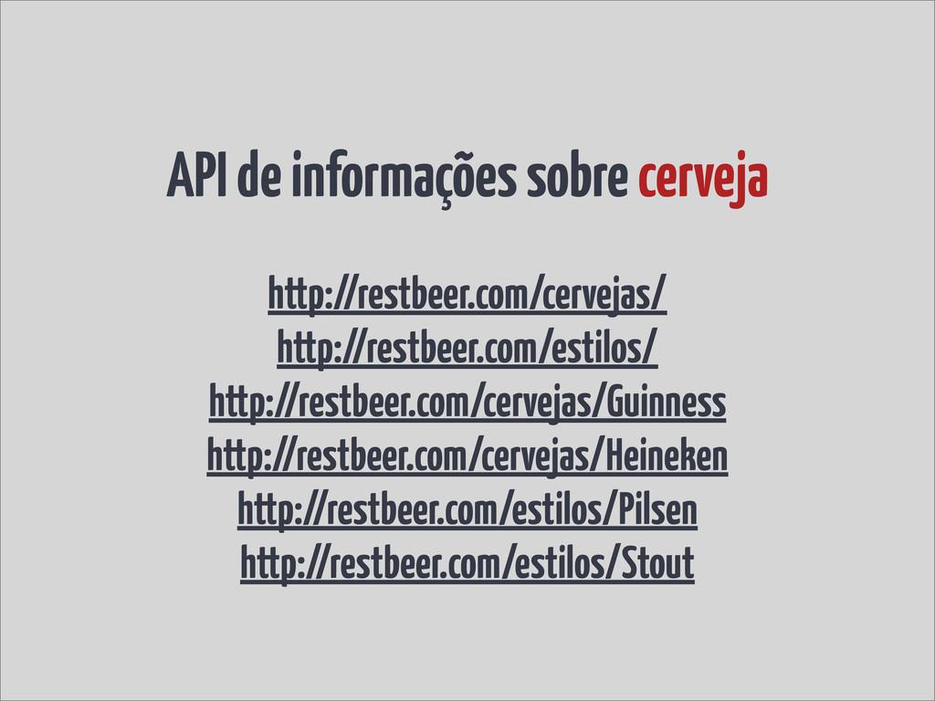 API de informações sobre cerveja http://restbee...