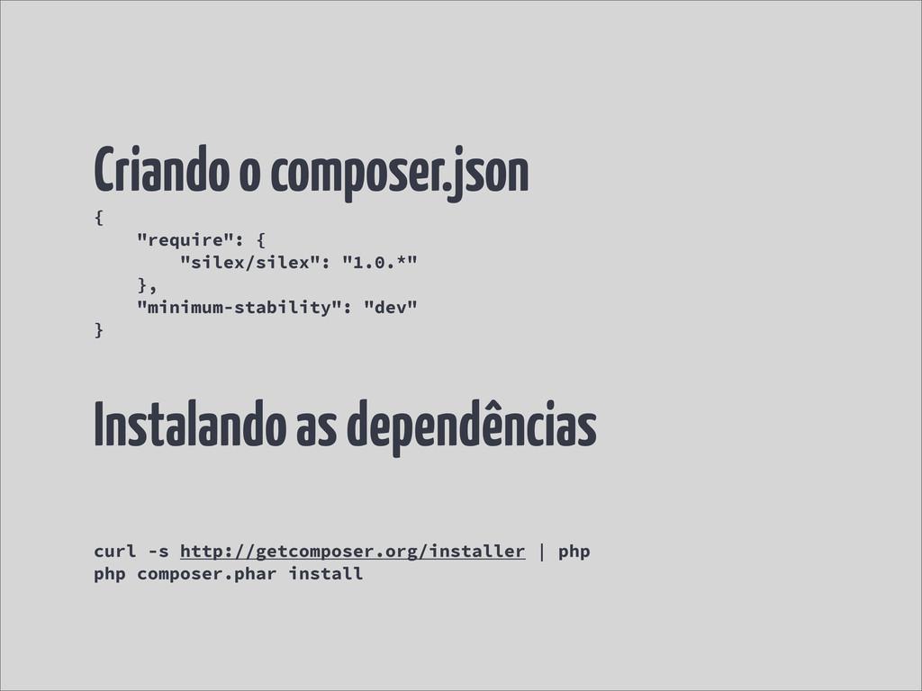"""Criando o composer.json { """"require"""": { """"silex/s..."""
