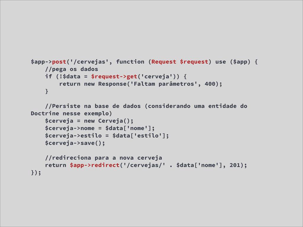 $app->post('/cervejas', function (Request $requ...