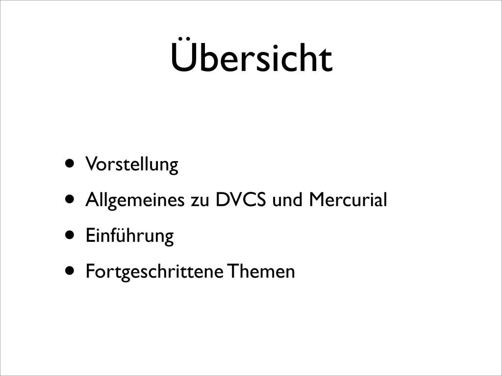 Übersicht • Vorstellung • Allgemeines zu DVCS u...