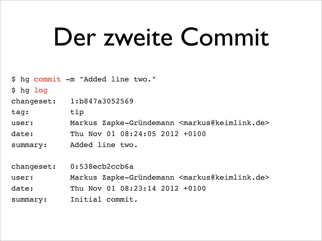 """Der zweite Commit $ hg commit -m """"Added line tw..."""