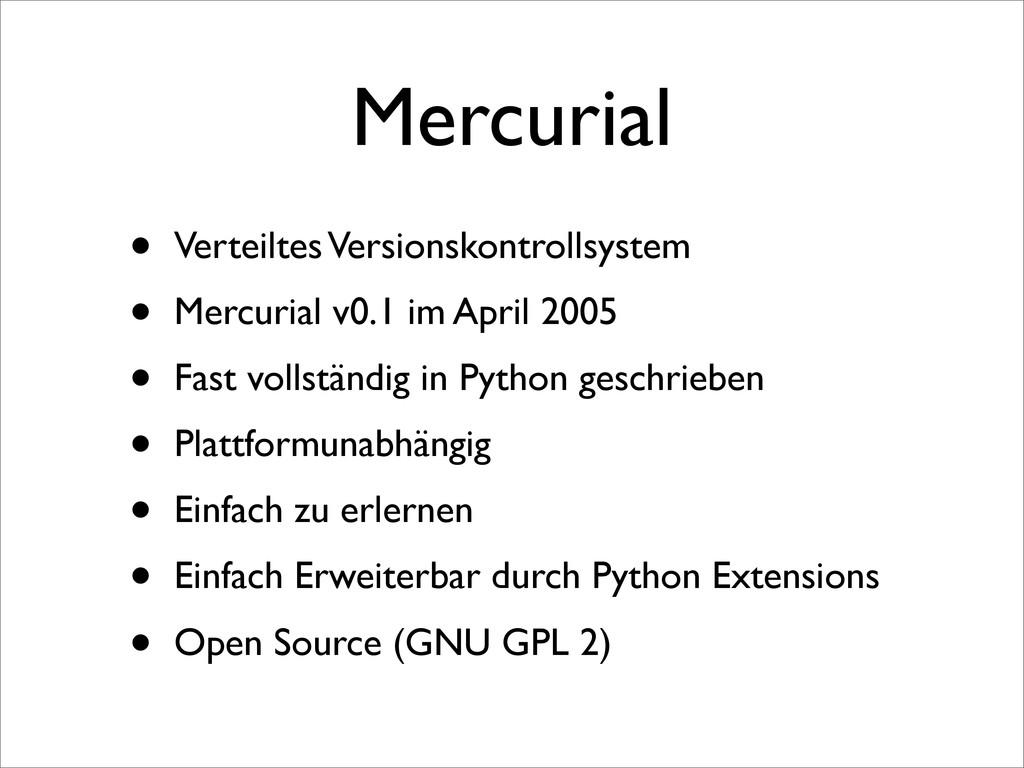 Mercurial • Verteiltes Versionskontrollsystem •...