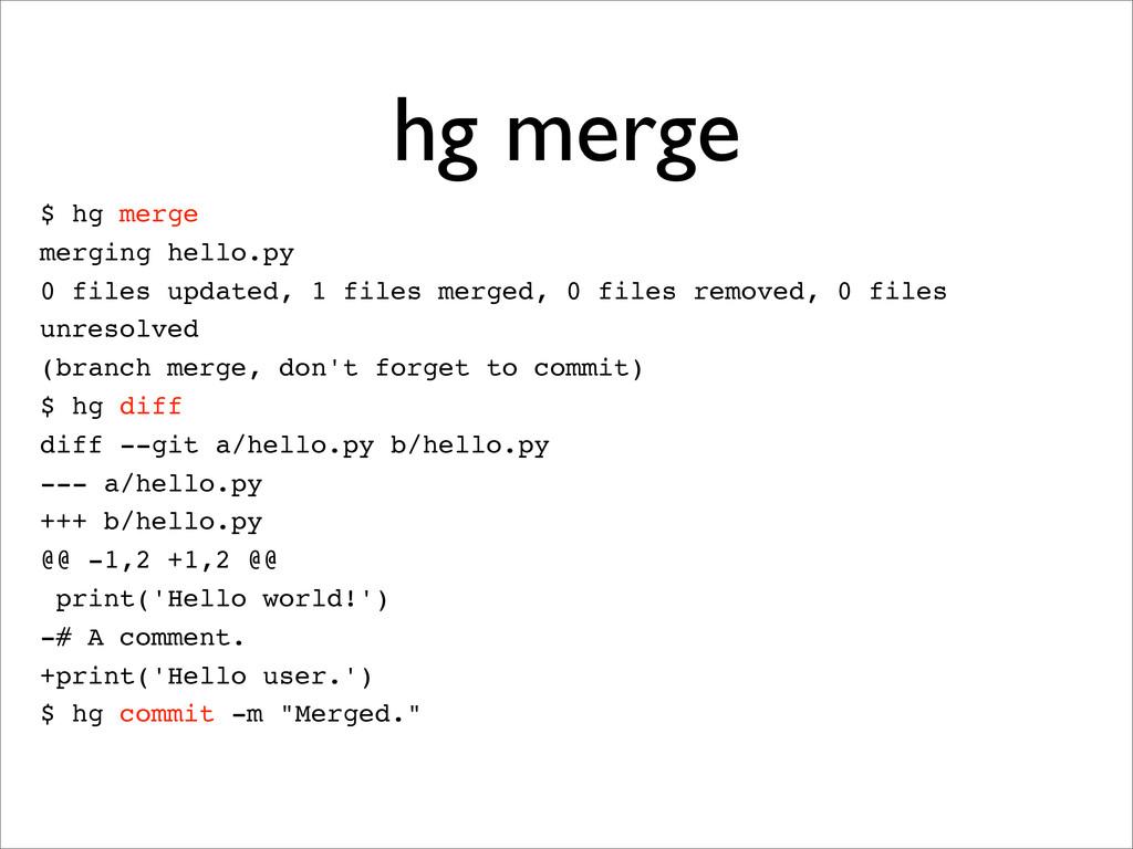 hg merge $ hg merge merging hello.py 0 files up...