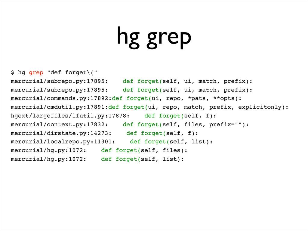 "hg grep $ hg grep ""def forget\("" mercurial/subr..."
