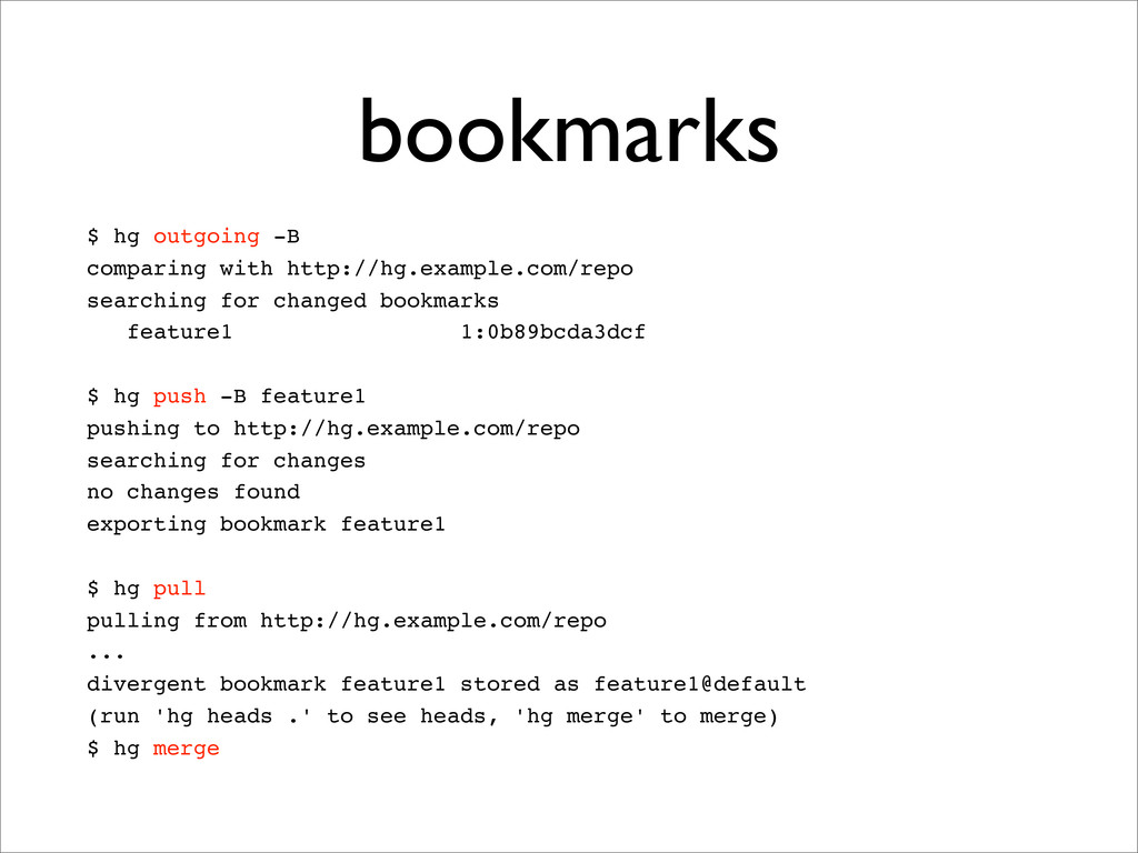 bookmarks $ hg outgoing -B comparing with http:...