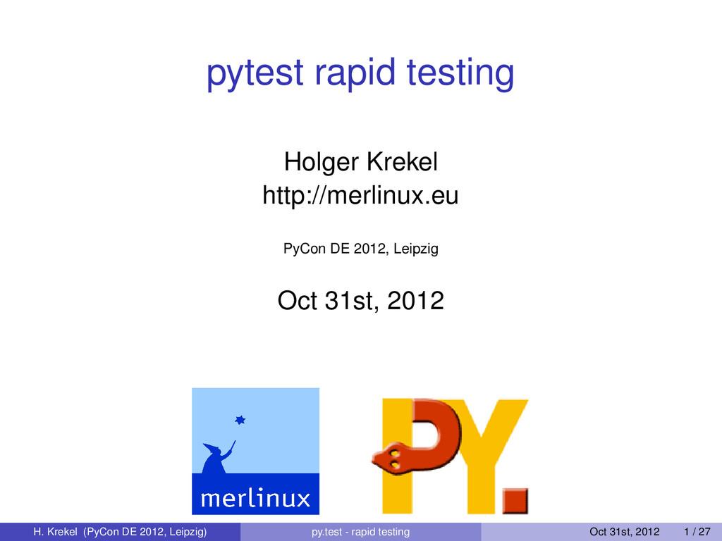 pytest rapid testing Holger Krekel http://merli...